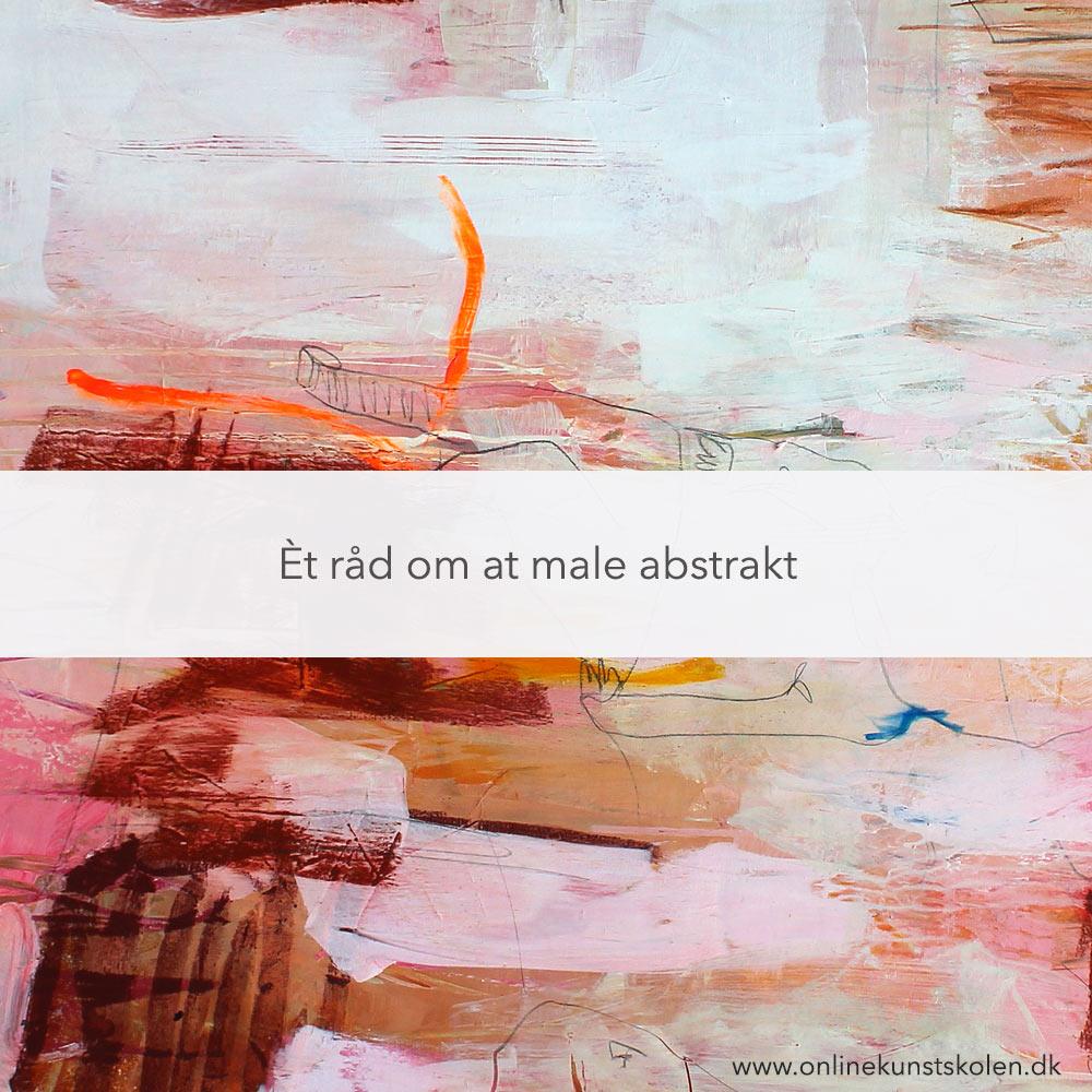 Hvis jeg kun måtte give et råd om at male abstrakt Pinterest